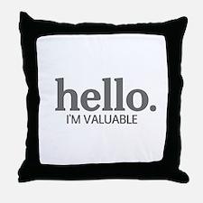 Hello I'm valuable Throw Pillow