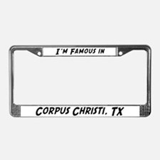 Famous in Corpus Christi License Plate Frame