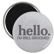 Hello I'm well-groomed Magnet