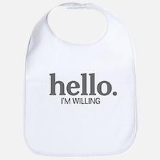 Hello I'm willing Bib