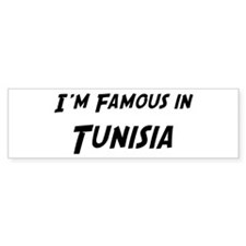 Famous in Tunisia Bumper Bumper Sticker