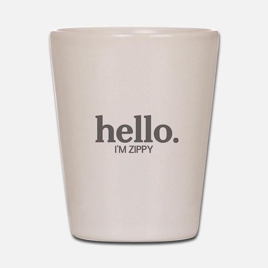 Hello I'm zippy Shot Glass