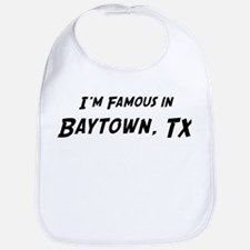 Famous in Baytown Bib