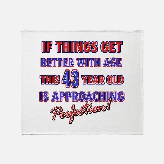 Funny 43rd Birthdy designs Throw Blanket