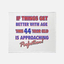 Funny 44th Birthdy designs Throw Blanket