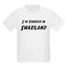 Famous in Swaziland Kids T-Shirt
