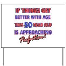 Funny 50th Birthdy designs Yard Sign