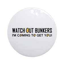 'Watch Out Bunkers' Ornament (Round)