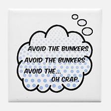 'Avoid The Bunkers' Tile Coaster