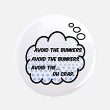"""'Avoid The Bunkers' 3.5"""" Button"""