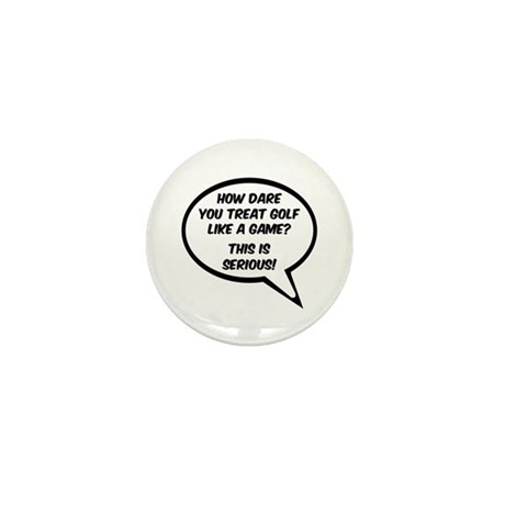 'Golf is Serious!' Mini Button