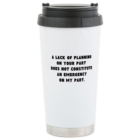 Stainless Steel Lack of Planning Travel Mug