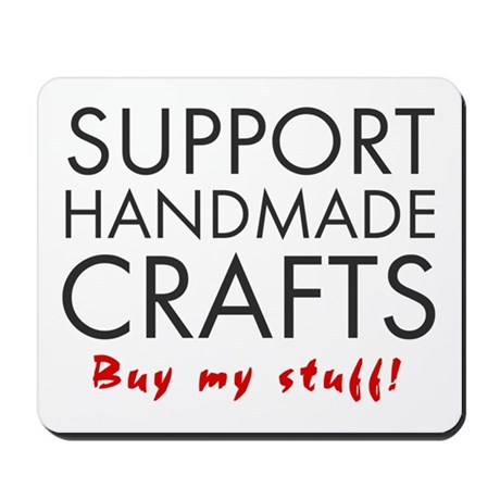 'Support Handmade Crafts' Mousepad