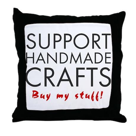 'Support Handmade Crafts' Throw Pillow