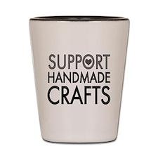 'Support Handmade Crafts' Shot Glass