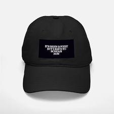 It's Been Lovely Scream Now Baseball Hat