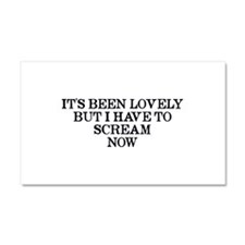 It's Been Lovely Scream Now Car Magnet 20 x 12