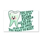 Funny Dentist Quote Car Magnet 20 x 12