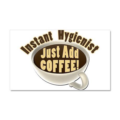 Instant Hygienist Add Coffee Car Magnet 20 x 12
