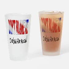 Don't Blame Me Voted McCain Drinking Glass