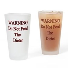 Warning do not feed the diete Drinking Glass