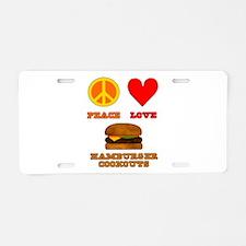 Peace Love Hamburger Cookouts Aluminum License Pla