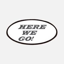 Patches with here we go slogans