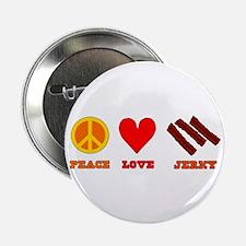 """Peace Love Jerky 2.25"""" Button"""