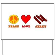 Peace Love Jerky Yard Sign