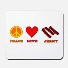 Peace Love Jerky Mousepad