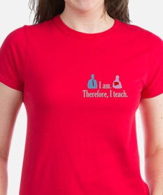 I am. Therefore, I Teach. Tee