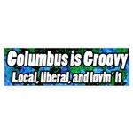 Columbus is Groovy local liberal bumper sticker