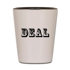 Deal Shot Glass