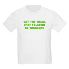 Say the Thing Kids T-Shirt