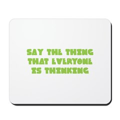 Say the Thing Mousepad