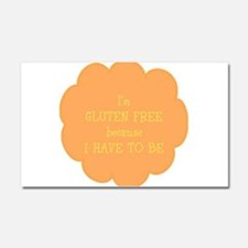 Have to be, gluten free Car Magnet 20 x 12