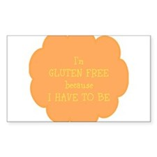 Have to be, gluten free Decal