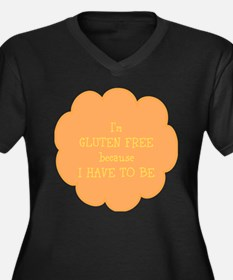 Have to be, gluten free Women's Plus Size V-Neck D