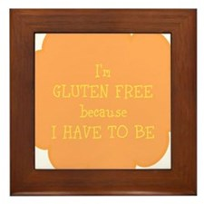 Have to be, gluten free Framed Tile