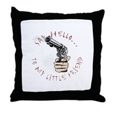 Scareface Movie Quote with Gu Throw Pillow