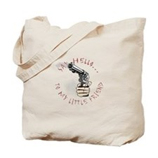 Scareface Movie Quote with Gu Tote Bag