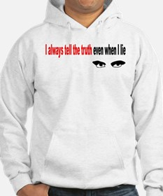 I always tell the truth even Hoodie