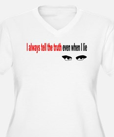 I always tell the truth even T-Shirt
