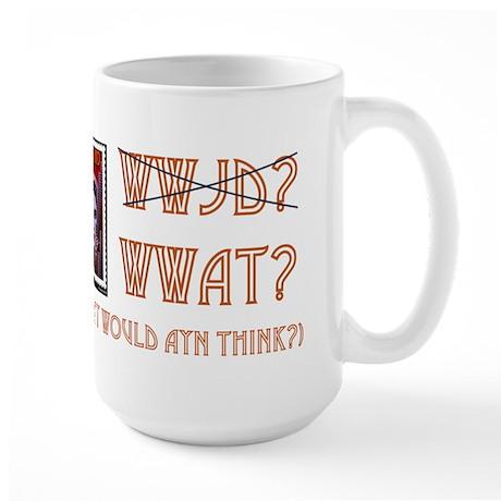 What would Ayn think? Large Mug