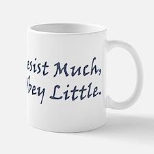 Resist Much, Obey Little Mug