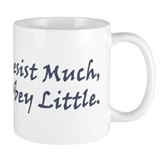 Resist Much, Obey Little Mug