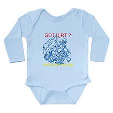 Got dirt Long Sleeve Infant Bodysuit