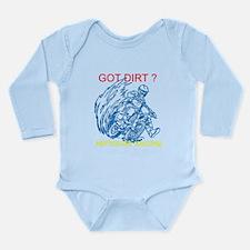 Unique Got dirt Long Sleeve Infant Bodysuit