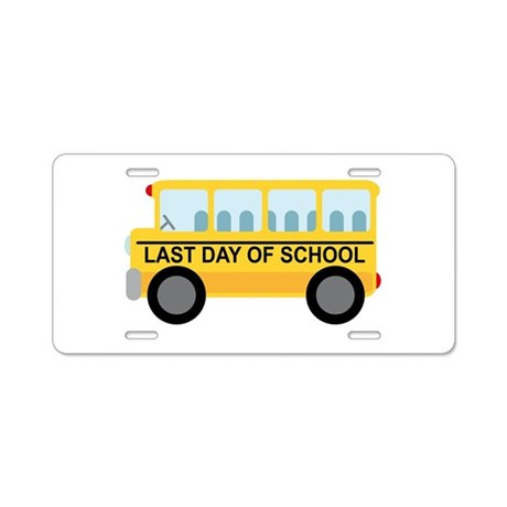 School Bus Last Day of School Aluminum License Pla