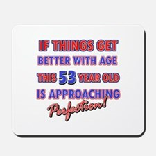 Funny 53rd Birthdy designs Mousepad